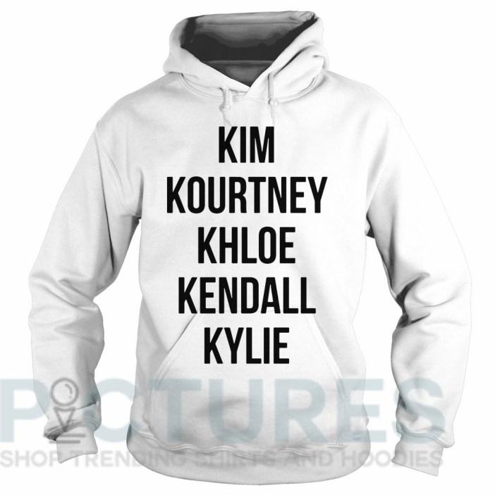 Kim Kourtney Khloe Kendall Kylie Hoodie