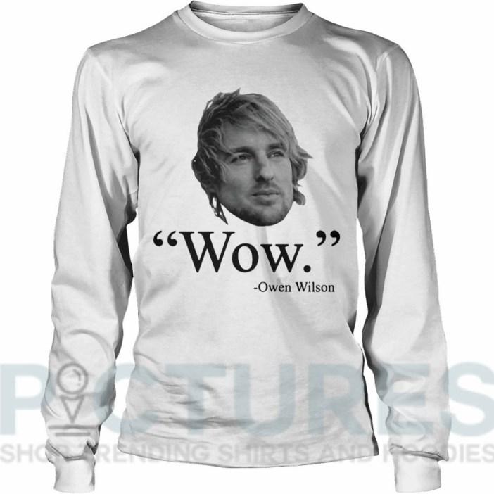Wow Owen Wilson Long sleeve