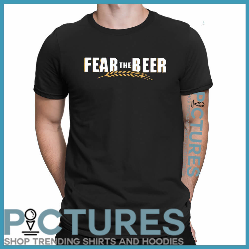 Fear the beer shirt