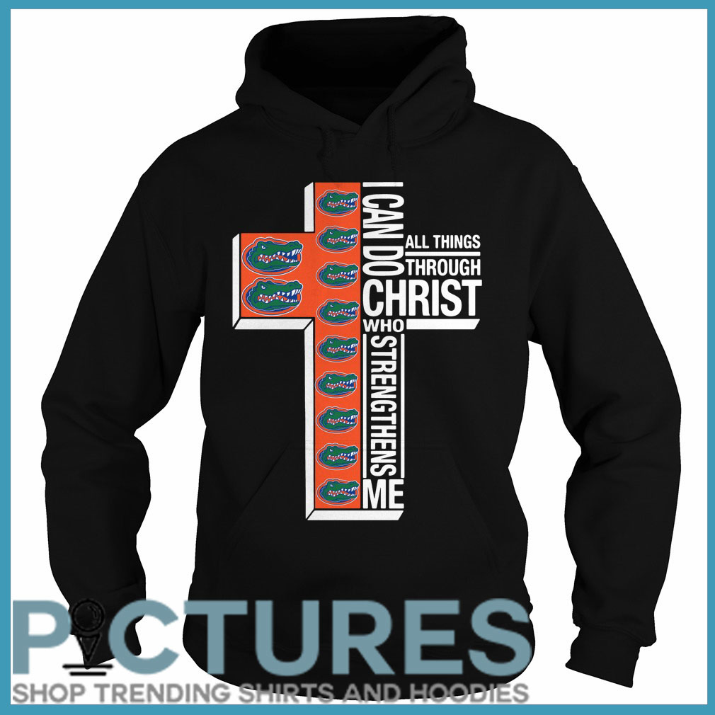 Florida Gators I can do all things through Christ who strengthens me Hoodie