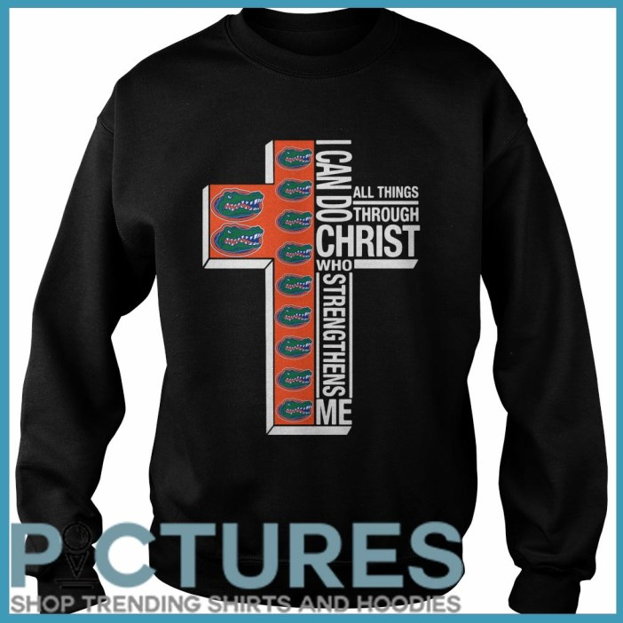 Florida Gators I can do all things through Christ who strengthens me Sweater