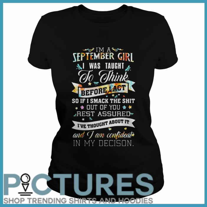 I'm a September girl I was taught to think before act Ladies tee