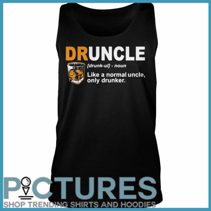 Define Druncle like a normal uncle only drunker Tank top