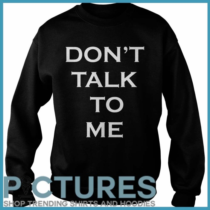 Don't talk to me Sweater