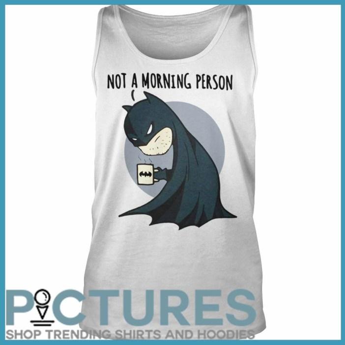 Batman Not a Morning Person tank top