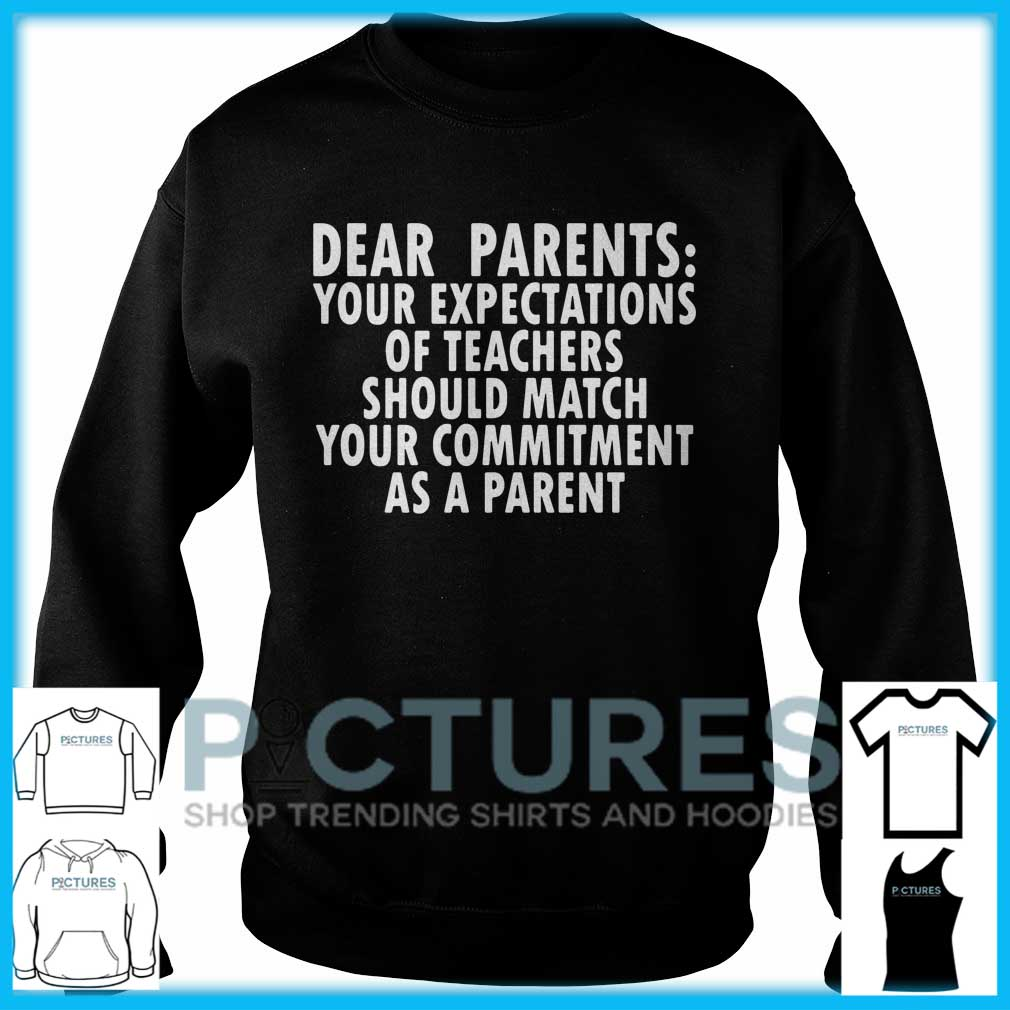 Dear Parents Your Expectations Of Teachers Should Match Sweater