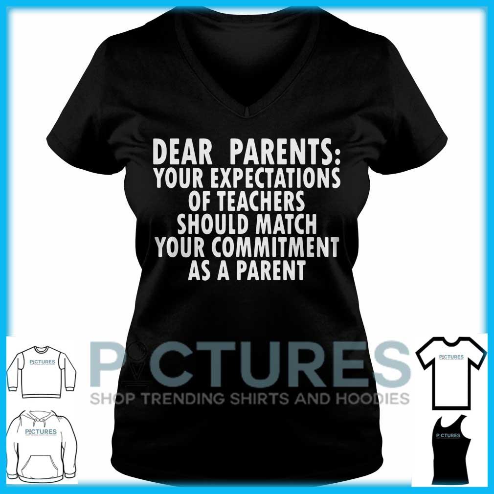 Dear Parents Your Expectations Of Teachers Should Match V-neck