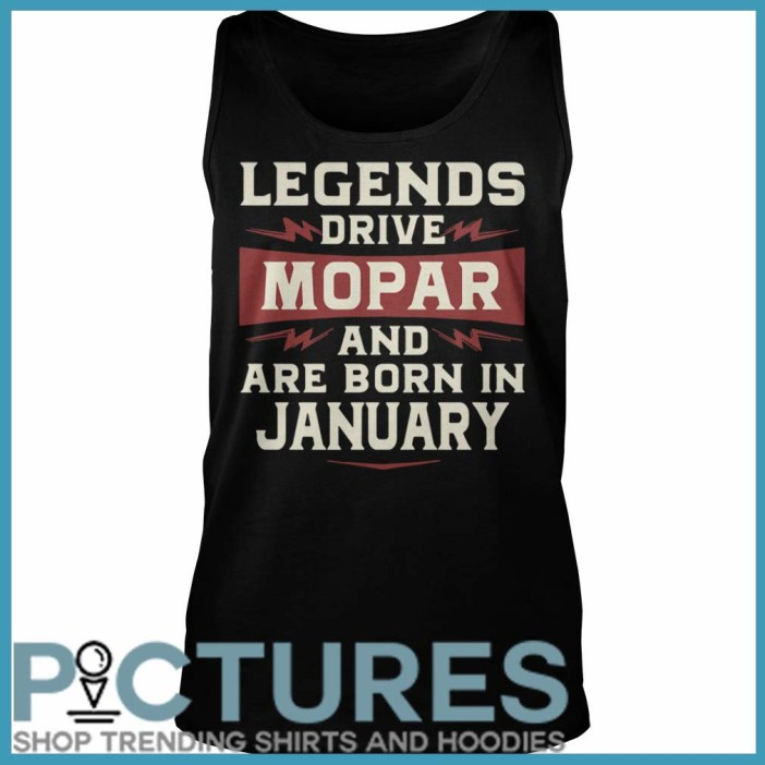 Legends Drive Mopar And Are Born In January Tank Top