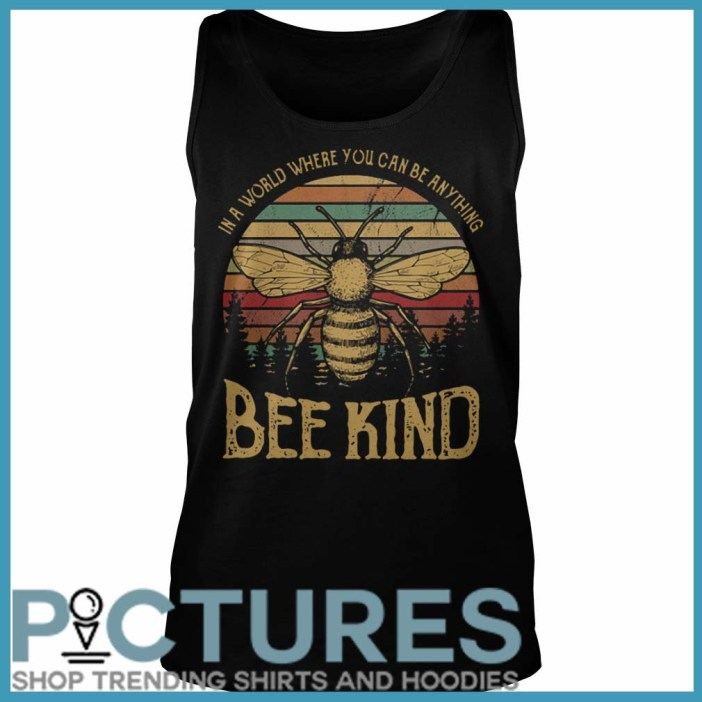 In a world where you can be anything bee kind Tank Top