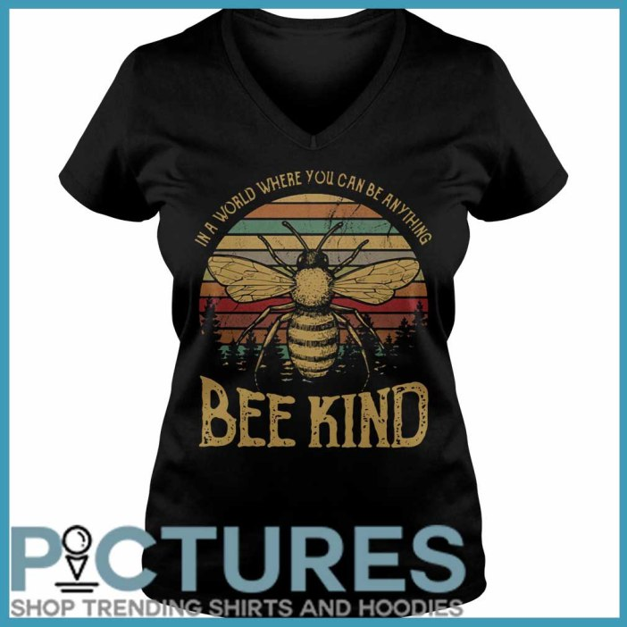 In a world where you can be anything bee kind V-neck