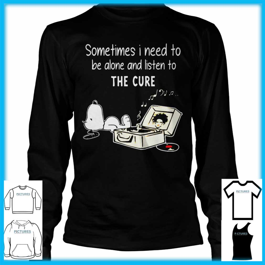 Snoopy Sometimes I need to be alone and listen to The Cure Long Sleeve