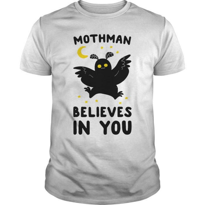 Mothman believes in you guys tee