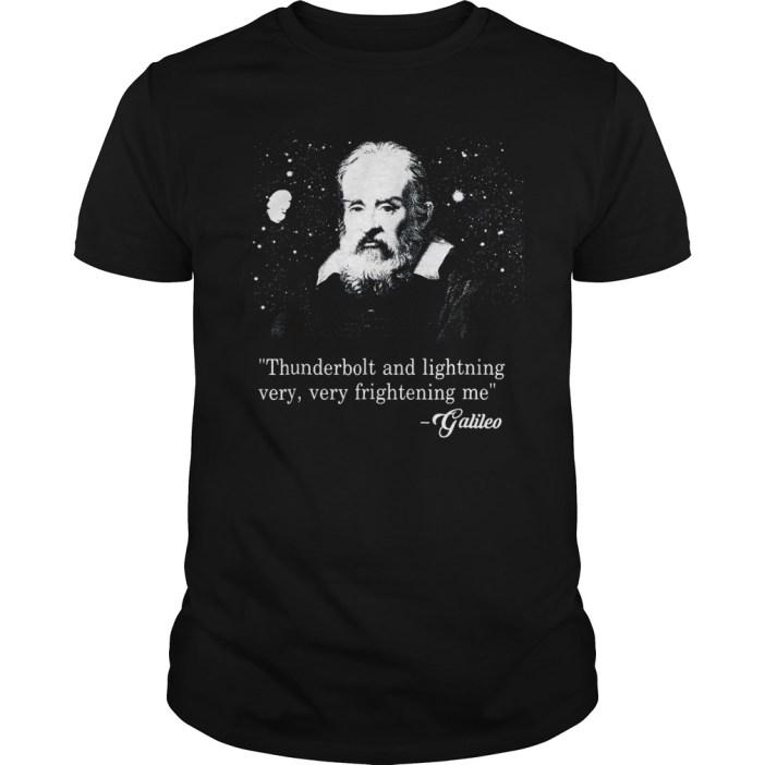 Thunderbolt and lightning very very frightening me Galileo guys tee