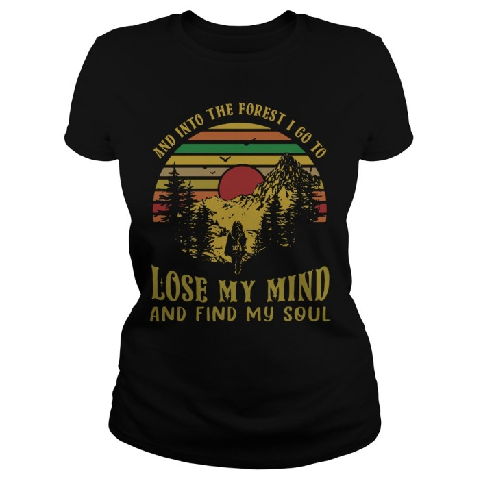 And into the forest I go to lose my mind and find my soul retro vintage ladies tee