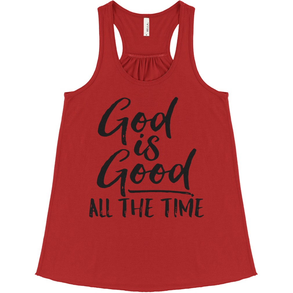God is good all the time flowy tank
