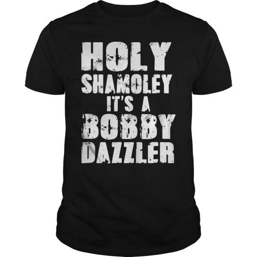 Holy Shamoley it's a bobby dazzler guys tee