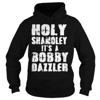 Holy Shamoley it's a bobby dazzler hoodie