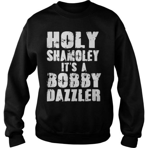 Holy Shamoley it's a bobby dazzler sweater