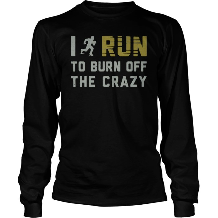 I run to burn off the crazy long sleeve