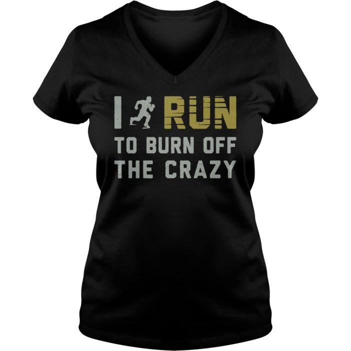 I run to burn off the crazy v-neck