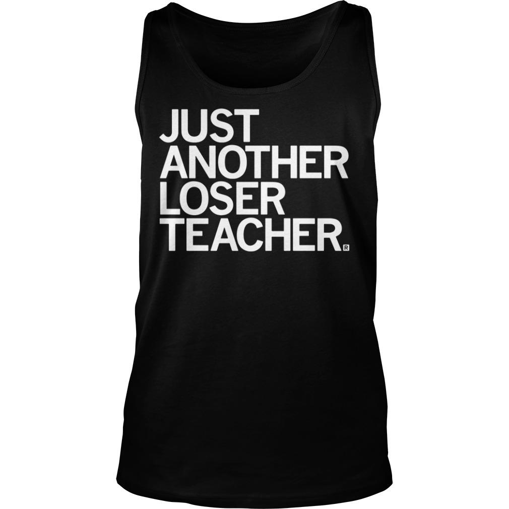 Just another loser teacher tank top