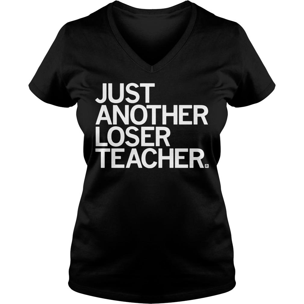 Just another loser teacher v-neck
