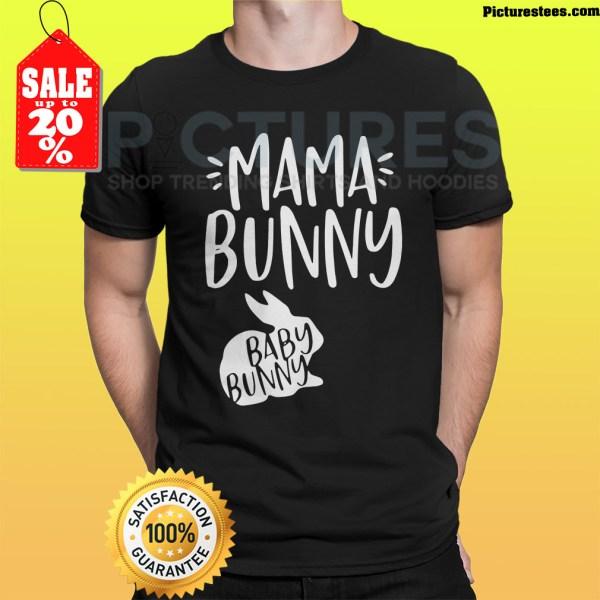 Mama Bunny Baby Bunny shirt