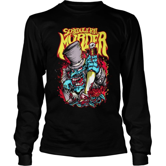 Schedule for Murder long sleeve