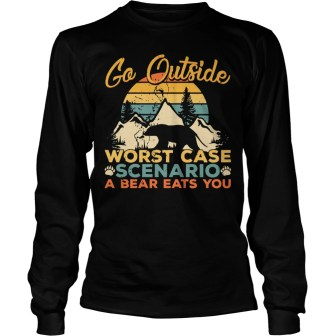Sunset Retro Go outside worst case scenario a bear eats you long sleeve
