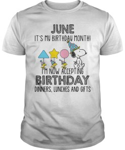 Snoopy June it's my birthday month I'm now accepting birthday guys tee