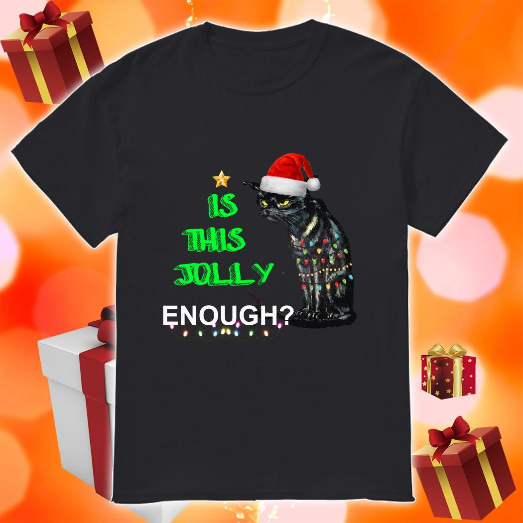 Is this Jolly enough black cat Christmas shirt