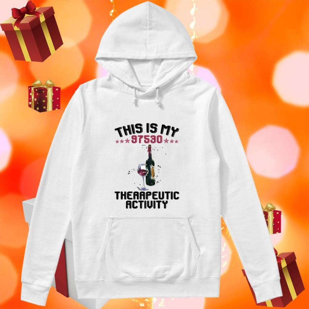 This is my 97530 therapeutic activity hoodie
