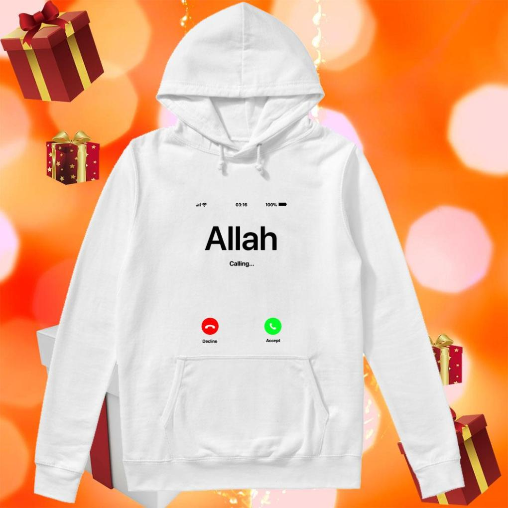 Allah is calling and I must go hoodie
