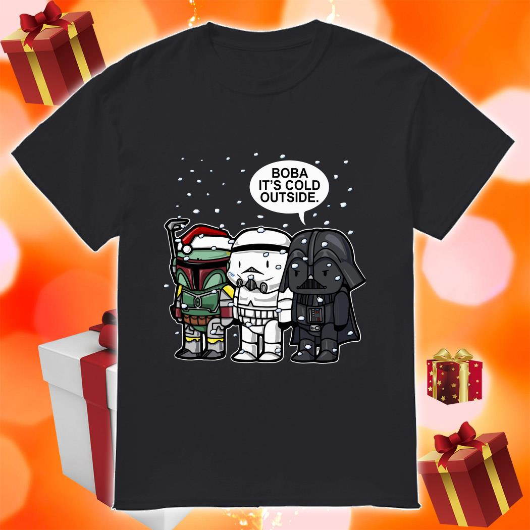 Boba It's Cold Outside Star Wars Merry Christmas shirt