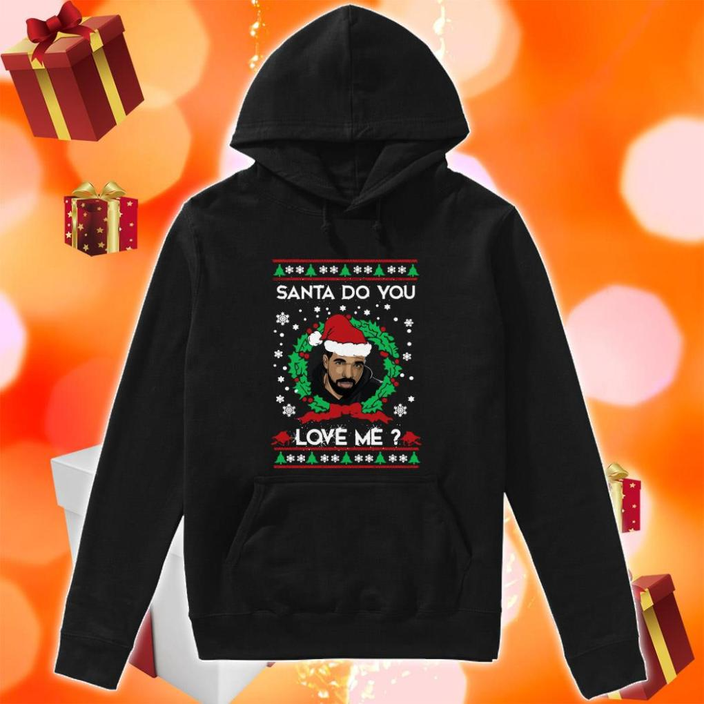 Drake Santa Santa do you love me hoodie