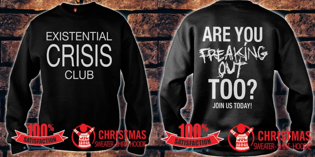 Existential Crisis Club Are You Freaking Out sweater