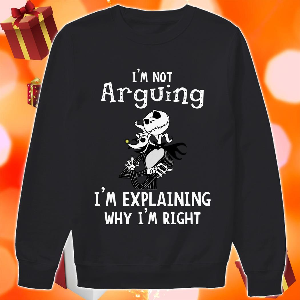 Jack Skellington not Arguining I'm explaining Why I'm Explaining Why I'm right sweater