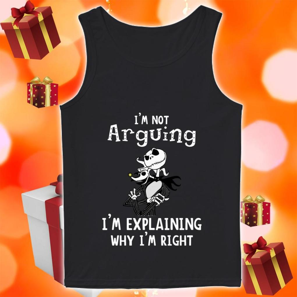 Jack Skellington not Arguining I'm explaining Why I'm Explaining Why I'm right tank top