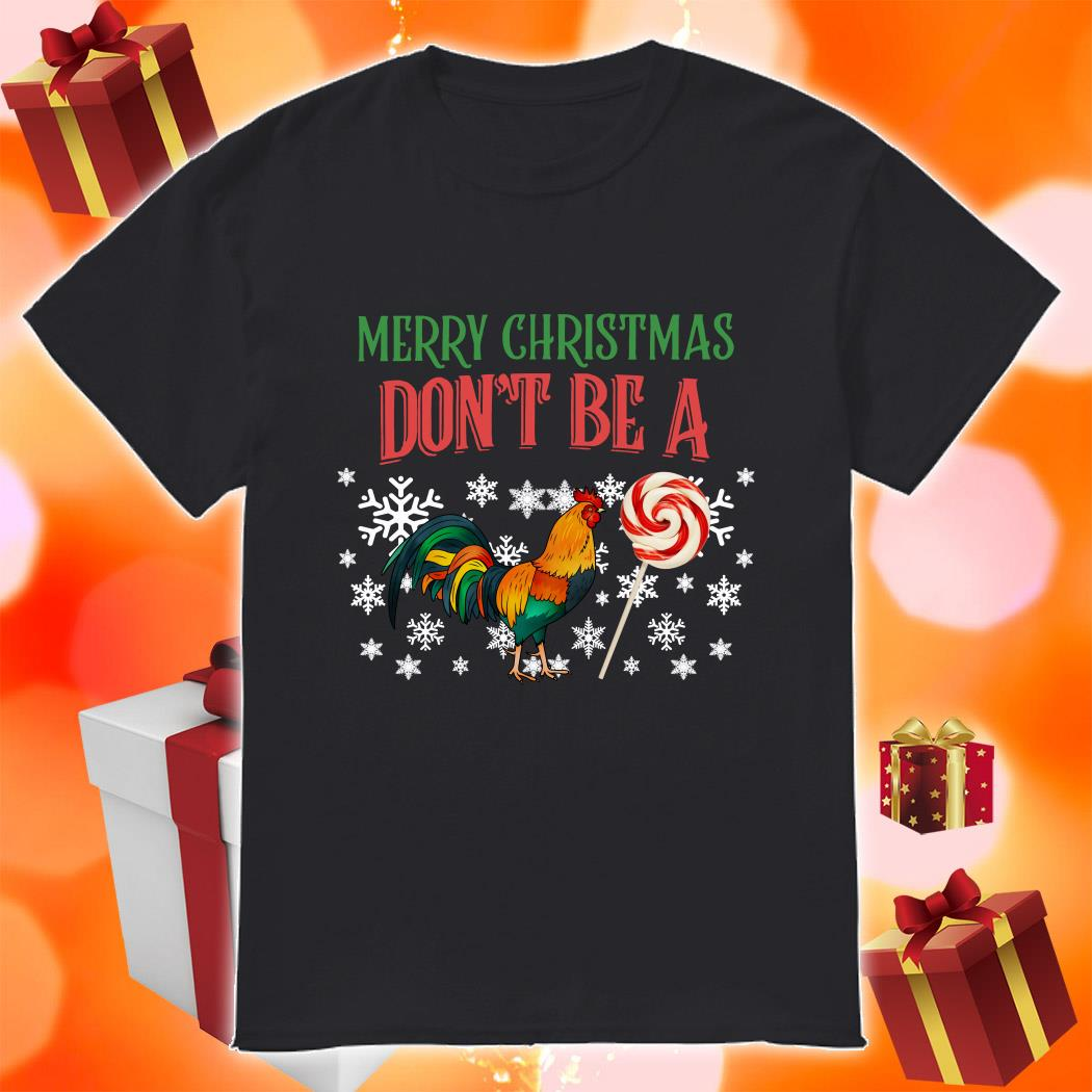 Merry Christmas Don't be a Chicken and Candy shirt