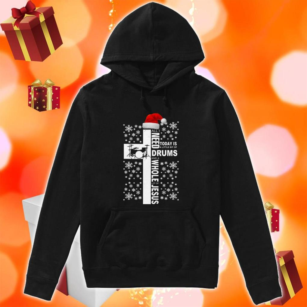 All I need today is a little bit of Drums and Jesus Christmas hoodie