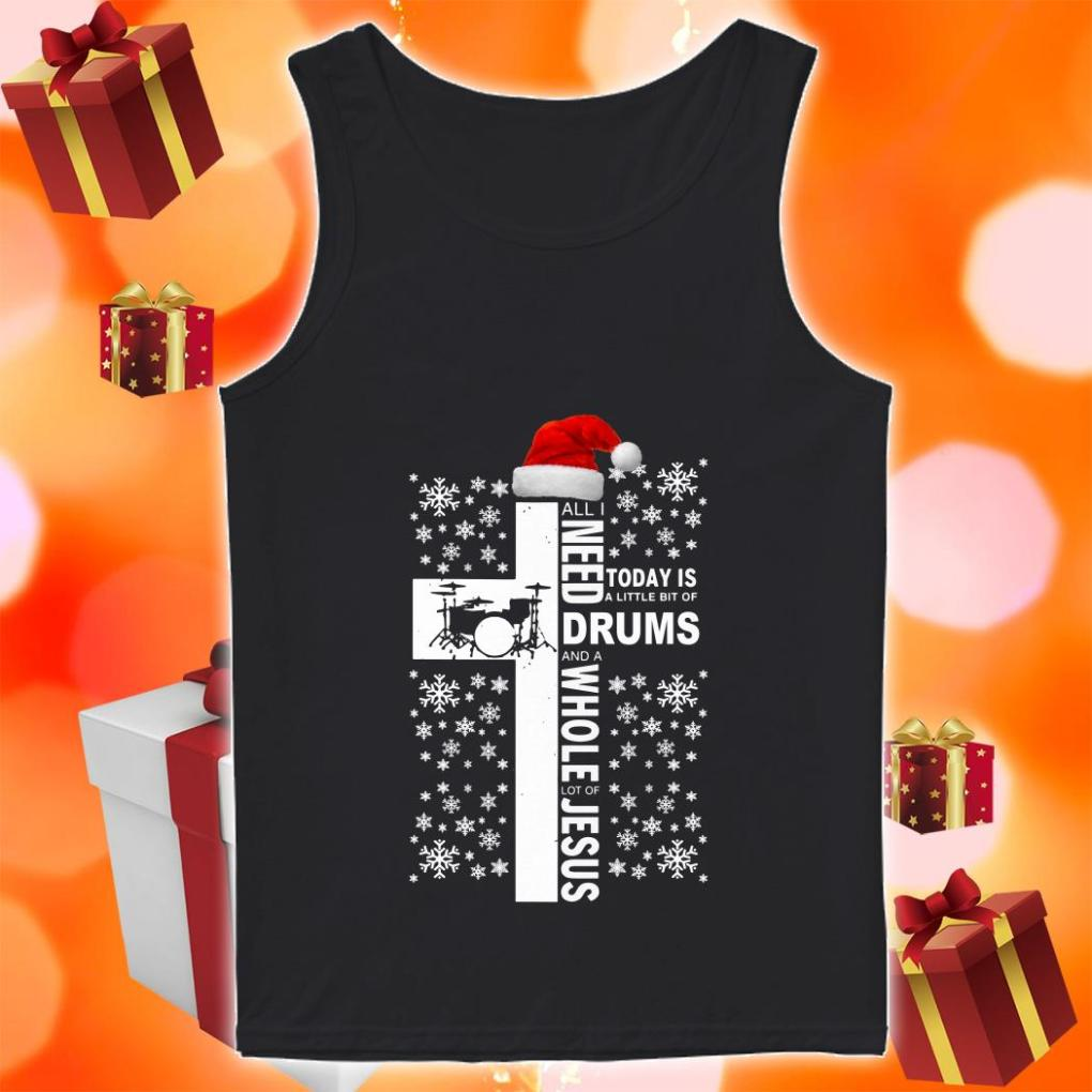 All I need today is a little bit of Drums and Jesus Christmas tank top