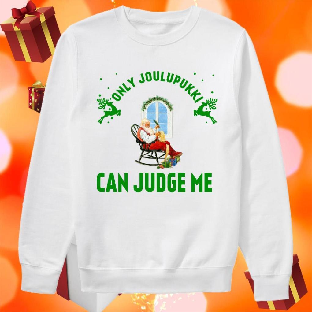 Santa Claus Only Joulupukki can judge me sweater
