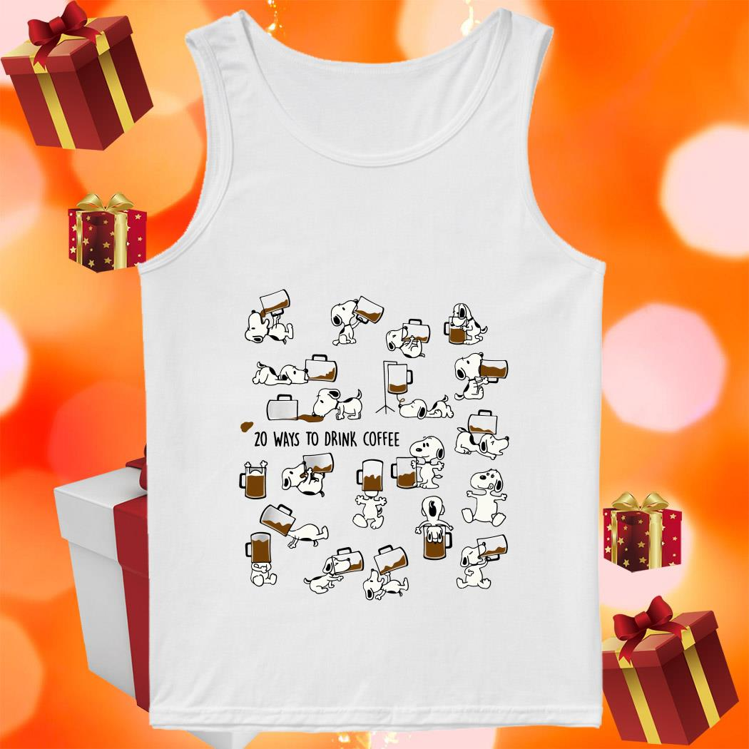 Snoopy 20 ways to drink Coffee tank top