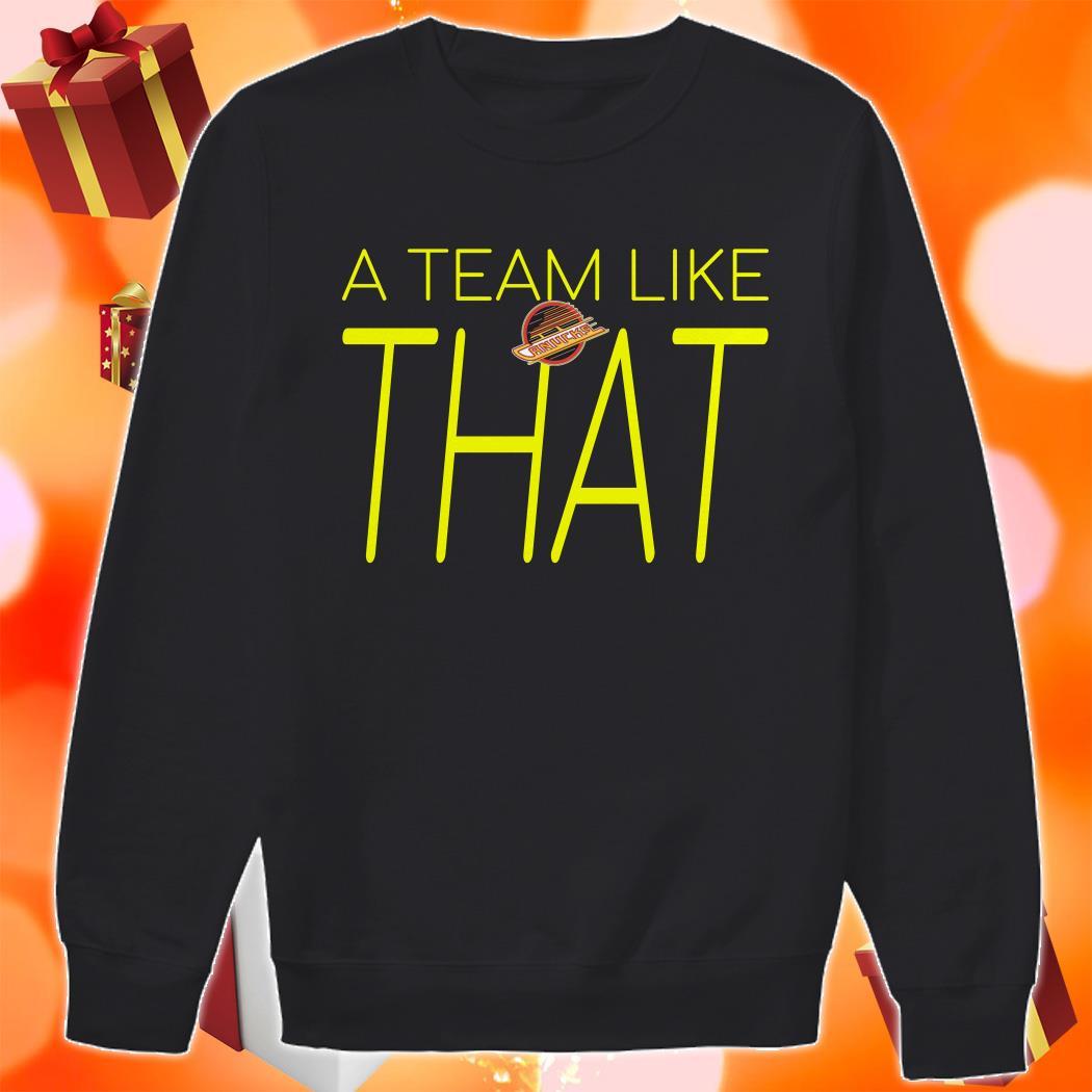 A Team like that Canucks sweater