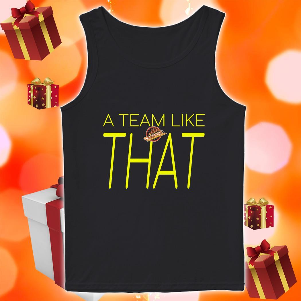 A Team like that Canucks tank top