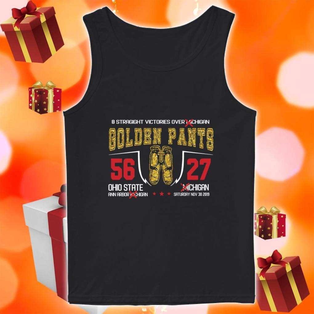 8 straight victories over Michigan Golden Pants Ohio State vs Michigan tank top