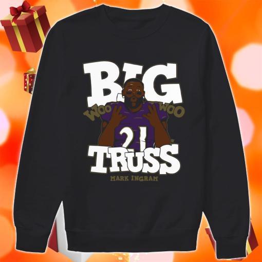 Big Truss Woo Woo Shirt Mark Ingram sweater