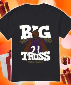 Big Truss Woo Woo Shirt Mark Ingram t-shirt