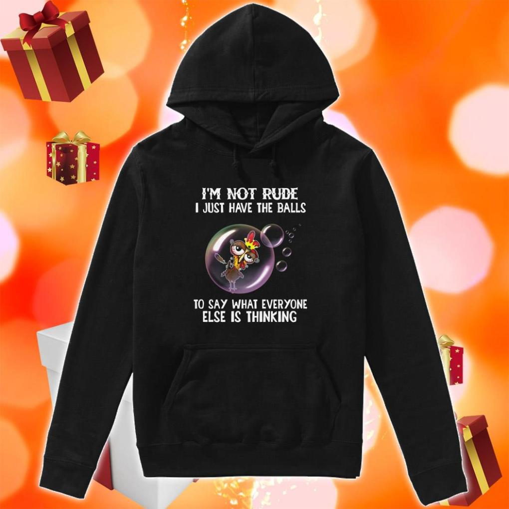 Chicken Rooster I'm not rude I just have the balls hoodie