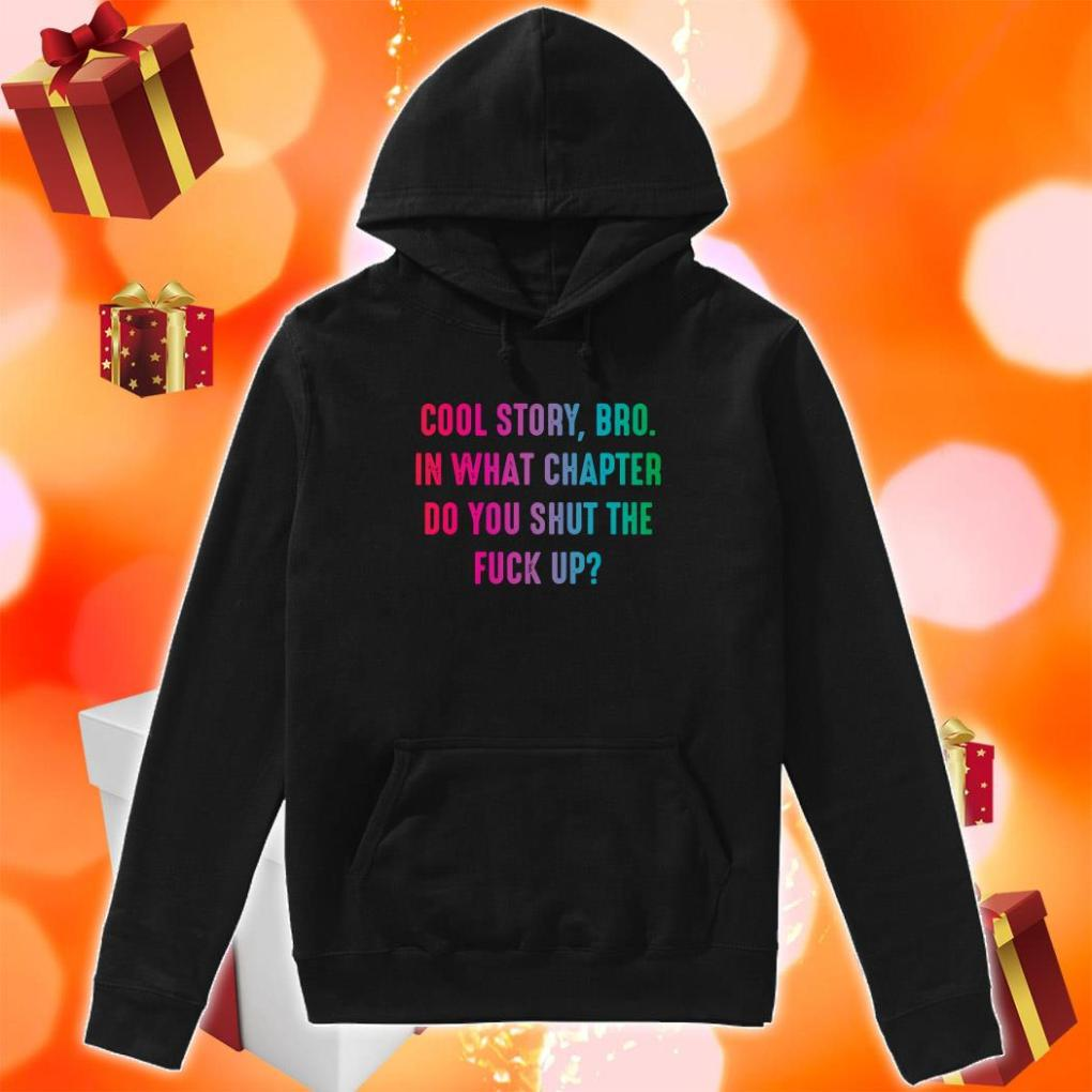 Cool Story bro in what chapter do you shut the duck up hoodie